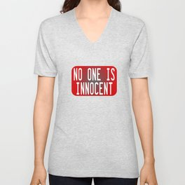 """Tell the world that """"No One Is Innocent"""" by wearing this tee! Makes a cute and awesome gift too!  Unisex V-Neck"""