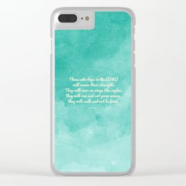 Hope in the Lord Bible Verse, Isaiah 40:31 Clear iPhone Case
