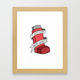 It Ain't Easy Bein' Wheezy (Red) Framed Art Print