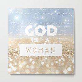 God is a woman Metal Print
