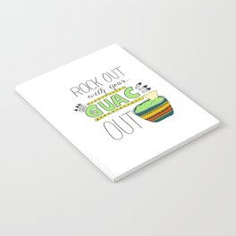 Rock out with your guac out Notebook