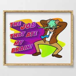 The Job that Ate My Brain! Serving Tray