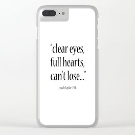 Friday Night Lights quote, coach Taylor, Typography Clear iPhone Case