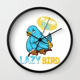 I'm Already Full Lazy Bird Sleeping Sleepy Pun Wall Clock