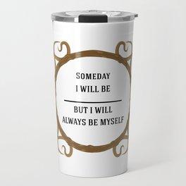 Thine Own Self Travel Mug
