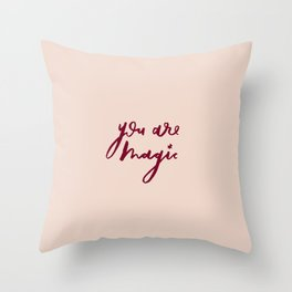 You Are Magic Throw Pillow