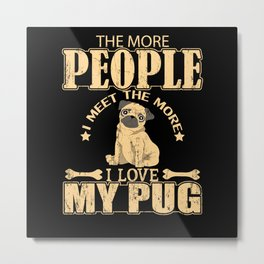 Pug Lover Dog Animal Pet Metal Print