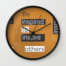 Be inspired to inspire others TAKE AWAY VERS Wall Clock