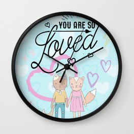 You are So Loved - Cute Fox and Cat Love Wall Clock