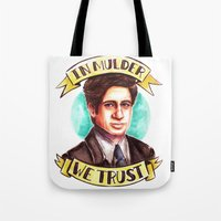 mulder Tote Bags featuring In Mulder We Trust by Tiffany Willis