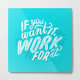 work for it Metal Print