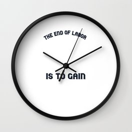 The end of labor is to gain leisure Wall Clock