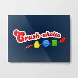 Crush-aholic Metal Print