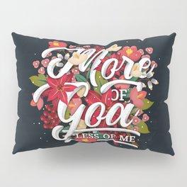 MORE OF GOD Pillow Sham