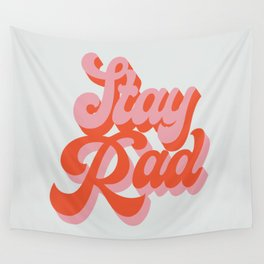 stay rad Wall Tapestry