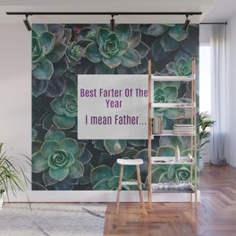Best Farter Of The Year..I mean Father Succulent Art Wall Mural