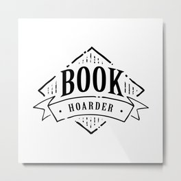 Book Hoarder Black Metal Print
