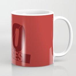 No Excuses - Red Coffee Mug