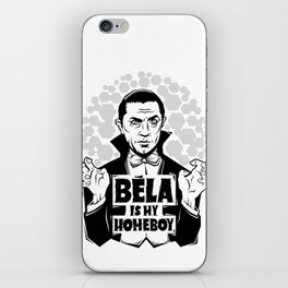 Bela Is My Homeboy iPhone Skin