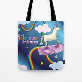 Life is all Rainbows and Unicorns Tote Bag