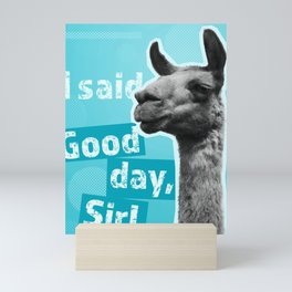 I said, Good day, Sir! (turquoise) Mini Art Print