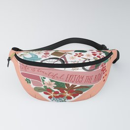 Life is a beautiful ride Fanny Pack