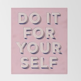 Do it for yourself - typography in pink Throw Blanket