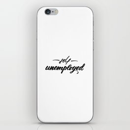Self unemployed Lettering design iPhone Skin