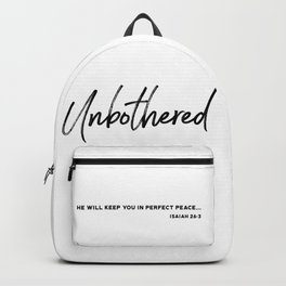 Unbothered - Isaiah 26:3 Backpack