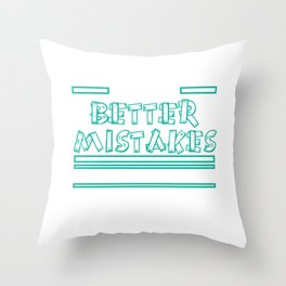 """Let's Make Better Mistakes Tomorrow"" tee design. Makes a nice and sensible gift to your family too! Throw Pillow"
