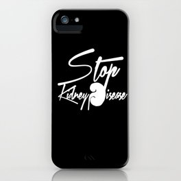 Stop Kidney Disease - WhiteText / Black Background iPhone Case