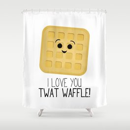 I Love You Twat Waffle Shower Curtain