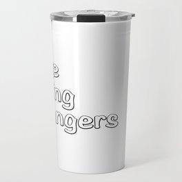 I like drinking with strangers. Travel Mug