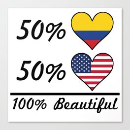 50% Colombian 50% American 100% Beautiful Canvas Print