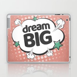 Dream Big. Pop-art Laptop & iPad Skin