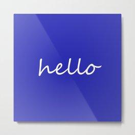 Hello blue Metal Print