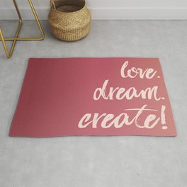 Love. Dream. Create! Rug