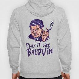 Play it like Baldwin! Hoody