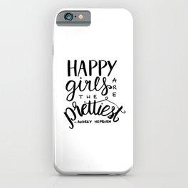 Audrey Hepburn - Happy Girls are the prettiest iPhone Case