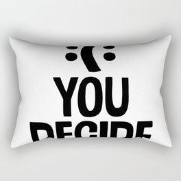 :(: You Decide Rectangular Pillow