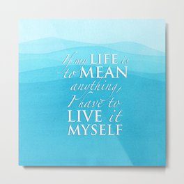 PJO - Live it myself Metal Print