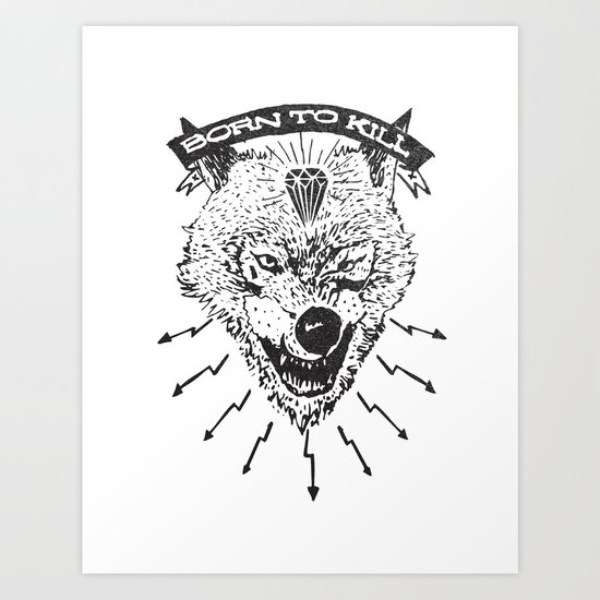 Born to kill Art Print