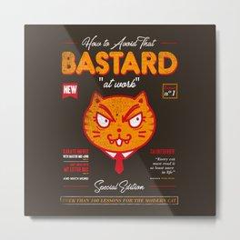 Avoid That Bastard at Work Magazine Metal Print