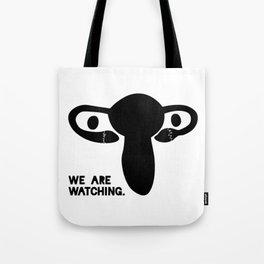 We are watching. (staring uterus) BLACK Tote Bag
