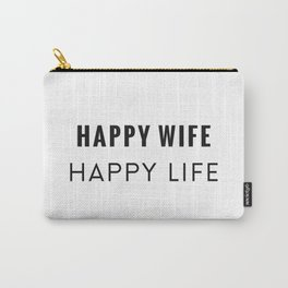 Happy Wife Carry-All Pouch