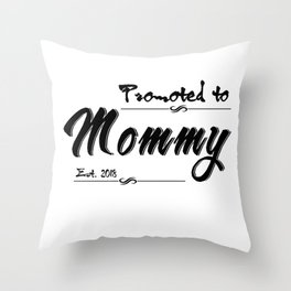 Promoted To Mommy Est. 2018 Throw Pillow
