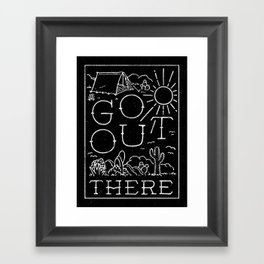 GO OUT THERE (BW) Framed Art Print