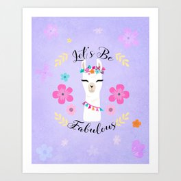 Let's Be Fabulous - Purple Cute Alpaca - Llama with Flowers Art Print