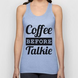 Coffee Before Talkie Unisex Tank Top
