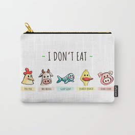 I DON'T EAT ANIMALS Carry-All Pouch